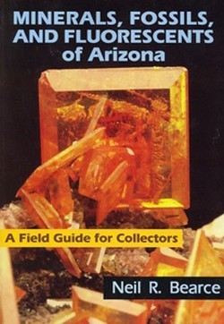 Minerals, Fossils, and Fluorescents of Arizona Book Cover