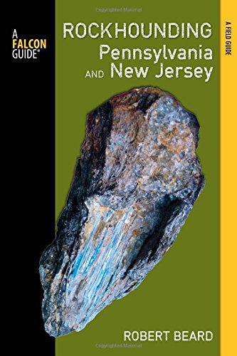 Rockhounding Pennsylvania and New Jersey Book Cover